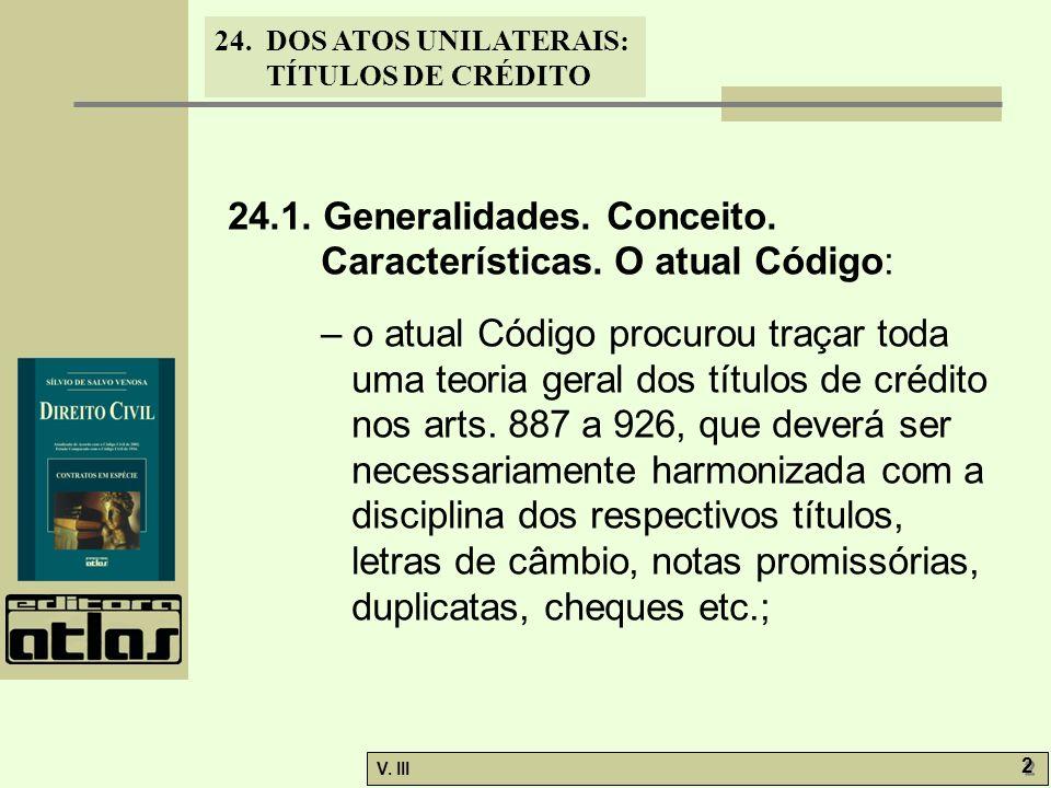 24.1. Generalidades. Conceito. Características. O atual Código: