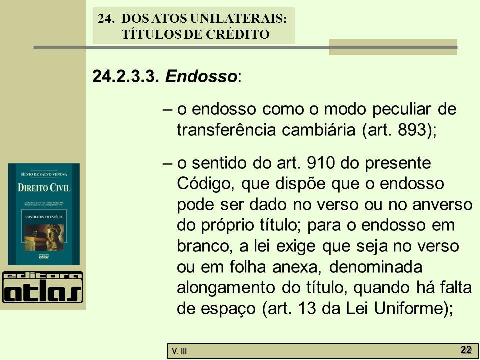 24.2.3.3. Endosso: – o endosso como o modo peculiar de transferência cambiária (art. 893);