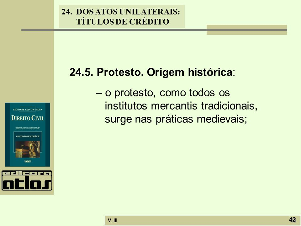 24.5. Protesto. Origem histórica: