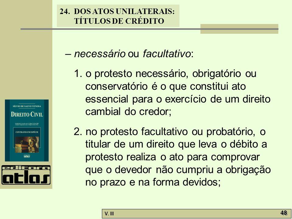 – necessário ou facultativo: