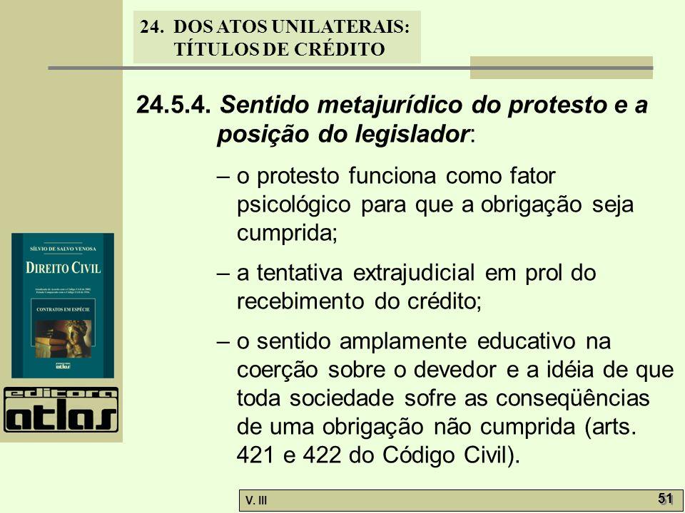 24.5.4. Sentido metajurídico do protesto e a posição do legislador: