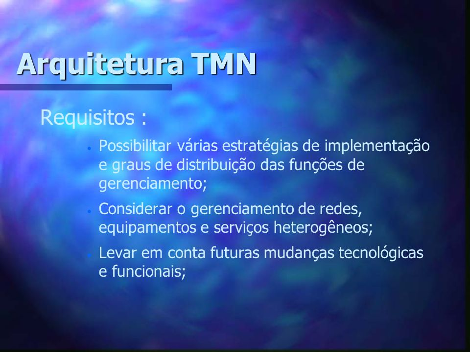 Arquitetura TMN Requisitos :