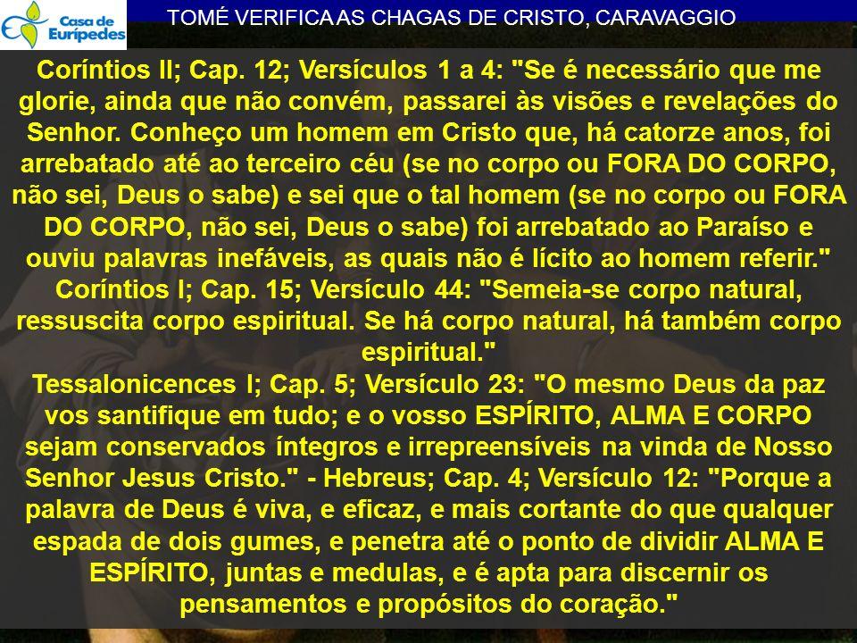 TOMÉ VERIFICA AS CHAGAS DE CRISTO, CARAVAGGIO