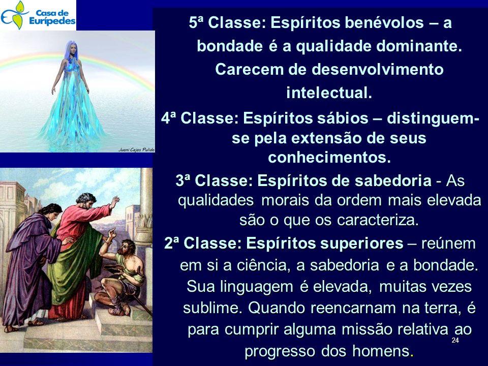 5ª Classe: Espíritos benévolos – a bondade é a qualidade dominante
