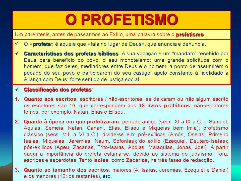 O PROFETISMO Um parêntesis, antes de passarmos ao Exílio, uma palavra sobre o profetismo.