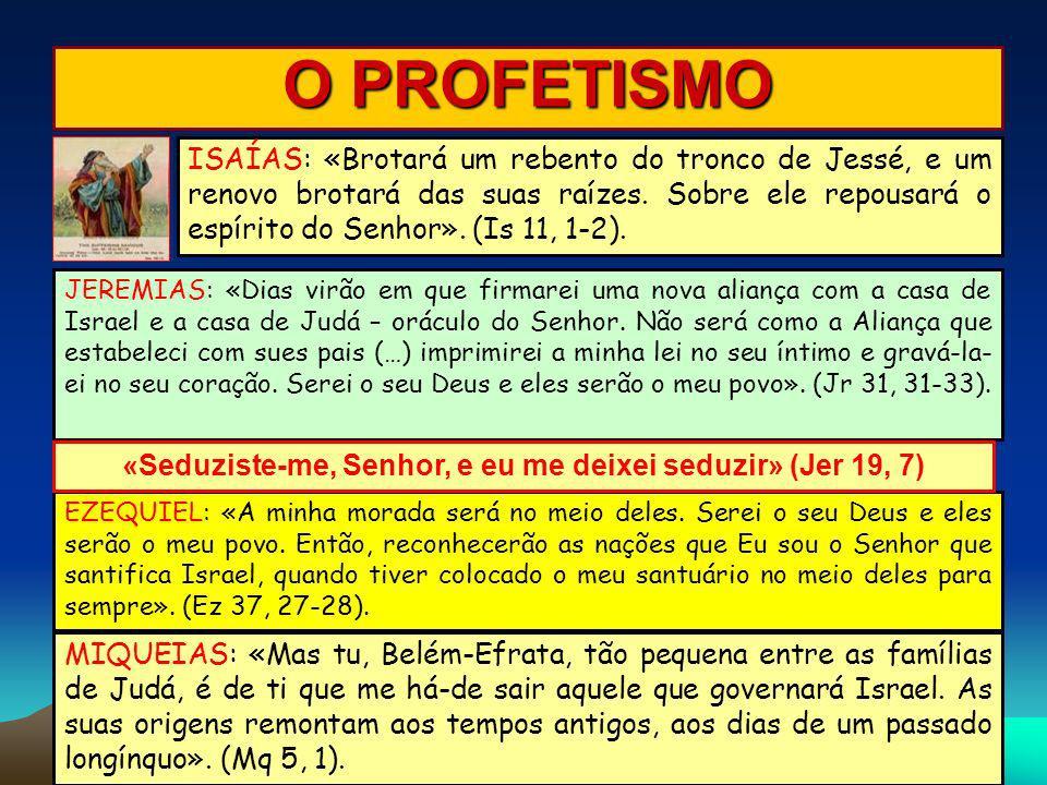 «Seduziste-me, Senhor, e eu me deixei seduzir» (Jer 19, 7)