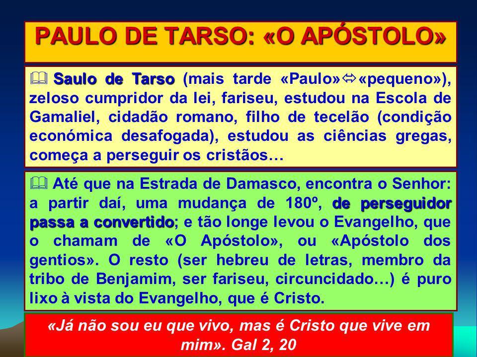 PAULO DE TARSO: «O APÓSTOLO»