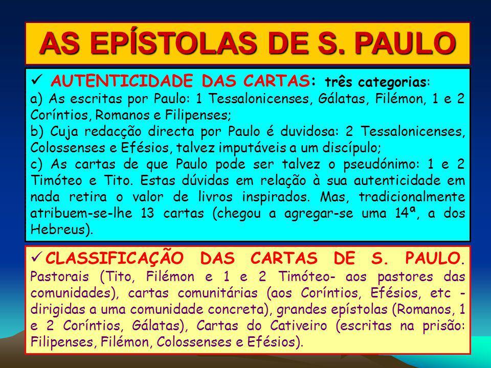 AS EPÍSTOLAS DE S. PAULO  AUTENTICIDADE DAS CARTAS: três categorias: