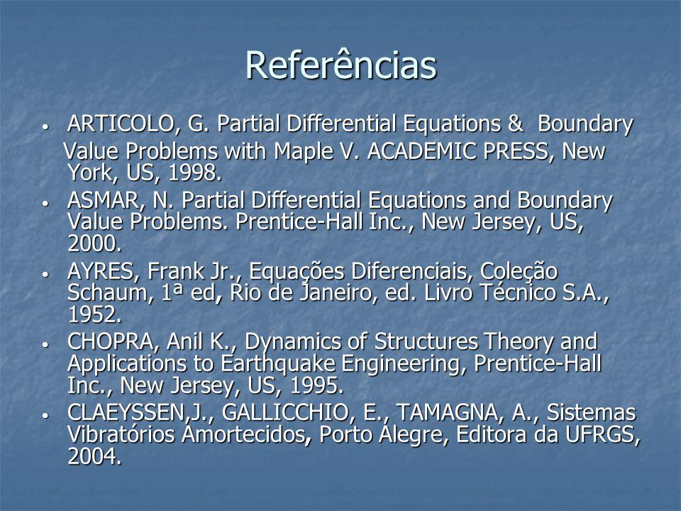 Referências ARTICOLO, G. Partial Differential Equations & Boundary