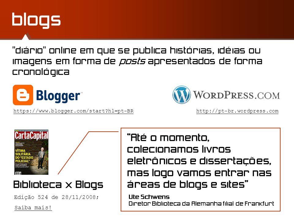 blogs diário online em que se publica histórias, idéias ou imagens em forma de posts apresentados de forma cronológica.