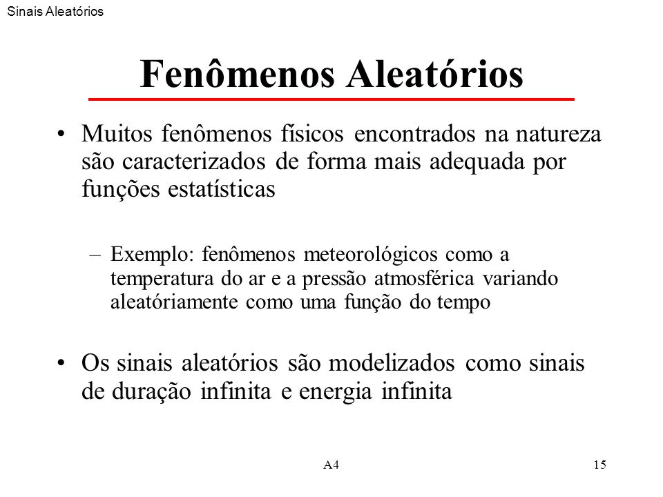 Sinais Aleatórios Fenômenos Aleatórios.