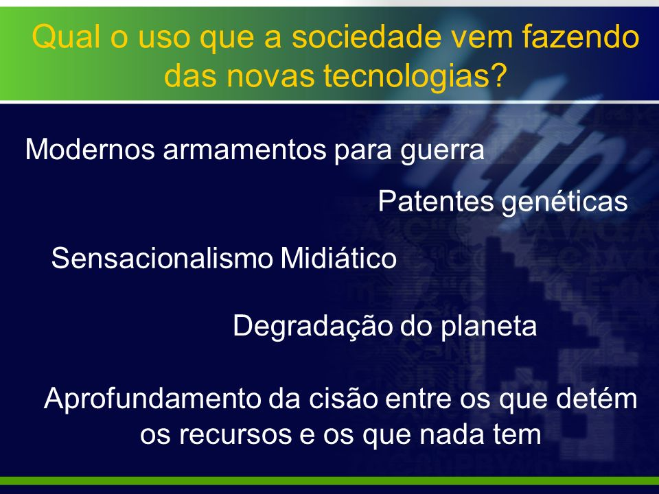 Qual o uso que a sociedade vem fazendo das novas tecnologias