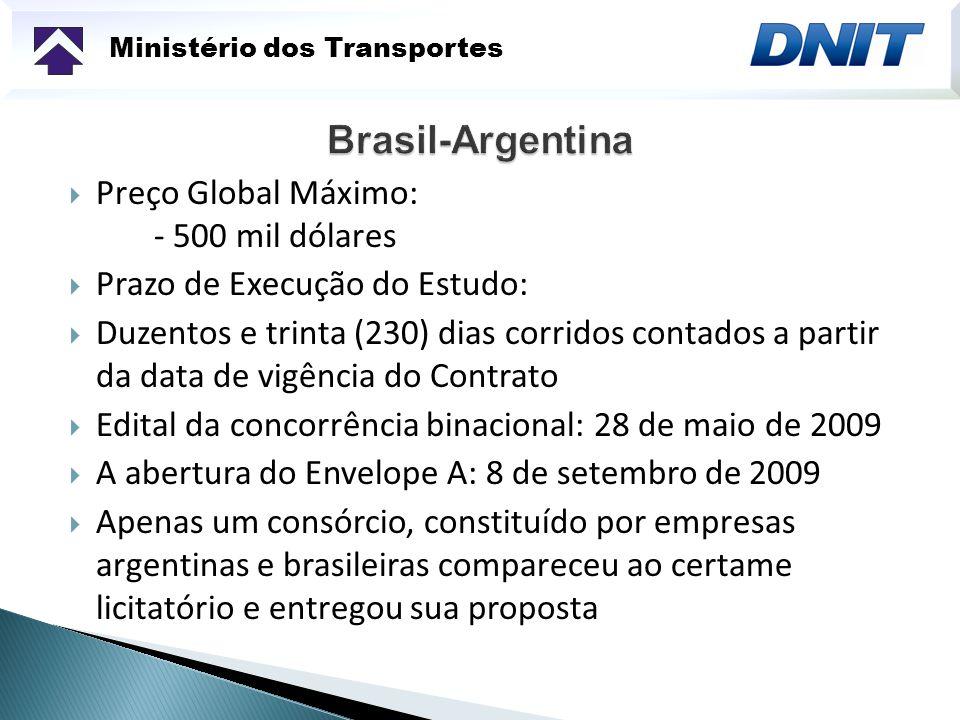 Brasil-Argentina Preço Global Máximo: - 500 mil dólares