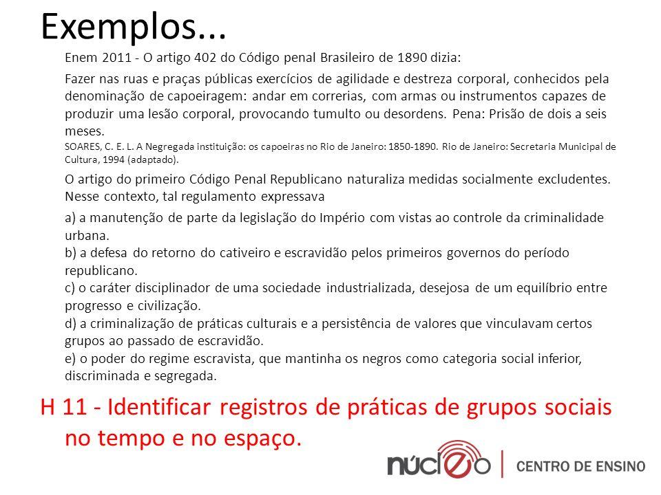 Exemplos... Enem 2011 - O artigo 402 do Código penal Brasileiro de 1890 dizia: