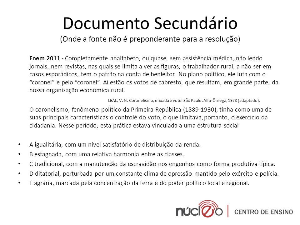 Documento Secundário (Onde a fonte não é preponderante para a resolução)