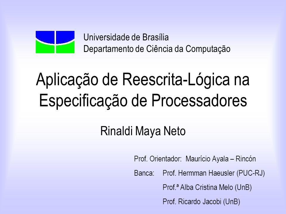Aplicação de Reescrita-Lógica na Especificação de Processadores