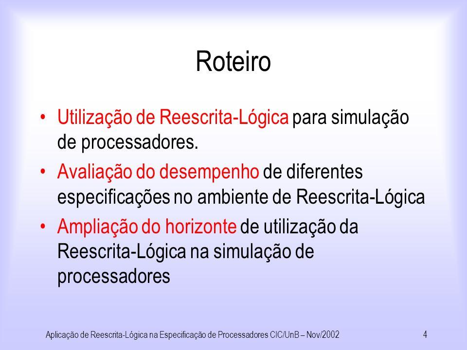 Roteiro Utilização de Reescrita-Lógica para simulação de processadores.
