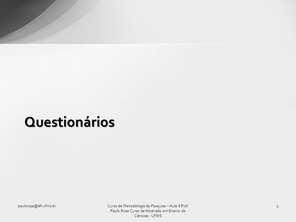 Questionários paulorosa@dfi.ufms.br
