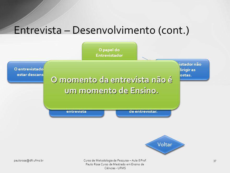 Entrevista – Desenvolvimento (cont.)