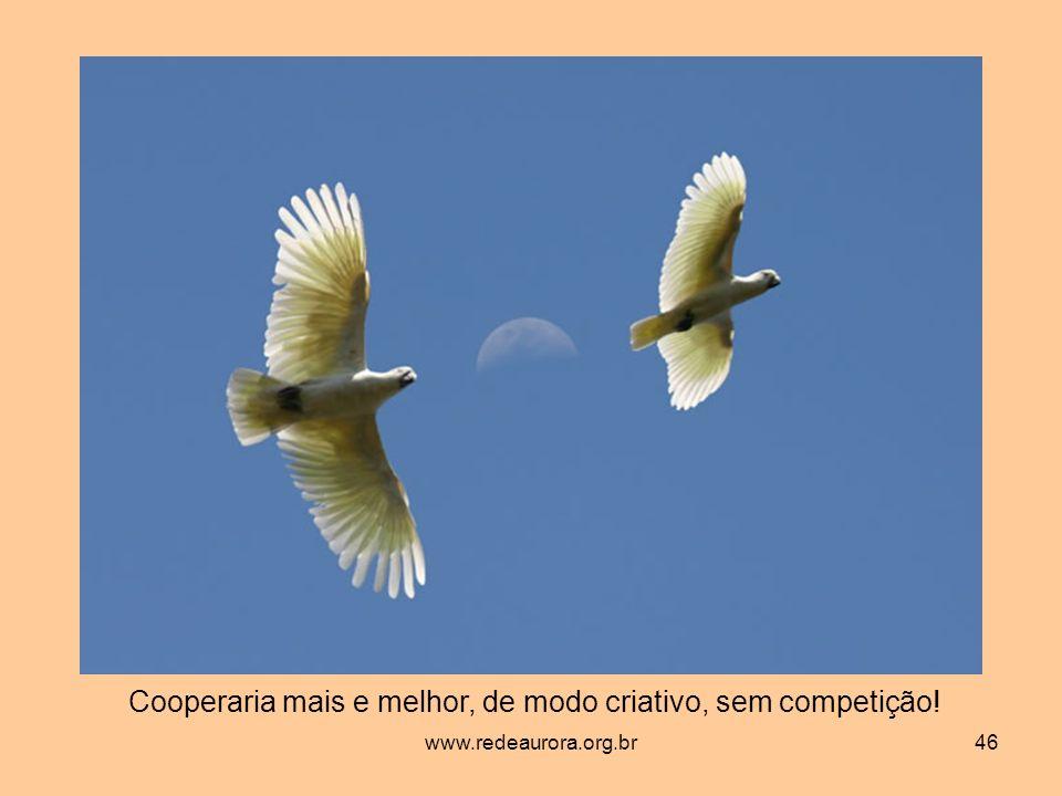 Cooperaria mais e melhor, de modo criativo, sem competição!