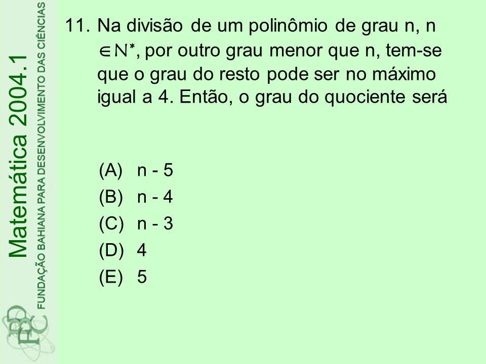 Na divisão de um polinômio de grau n, n N
