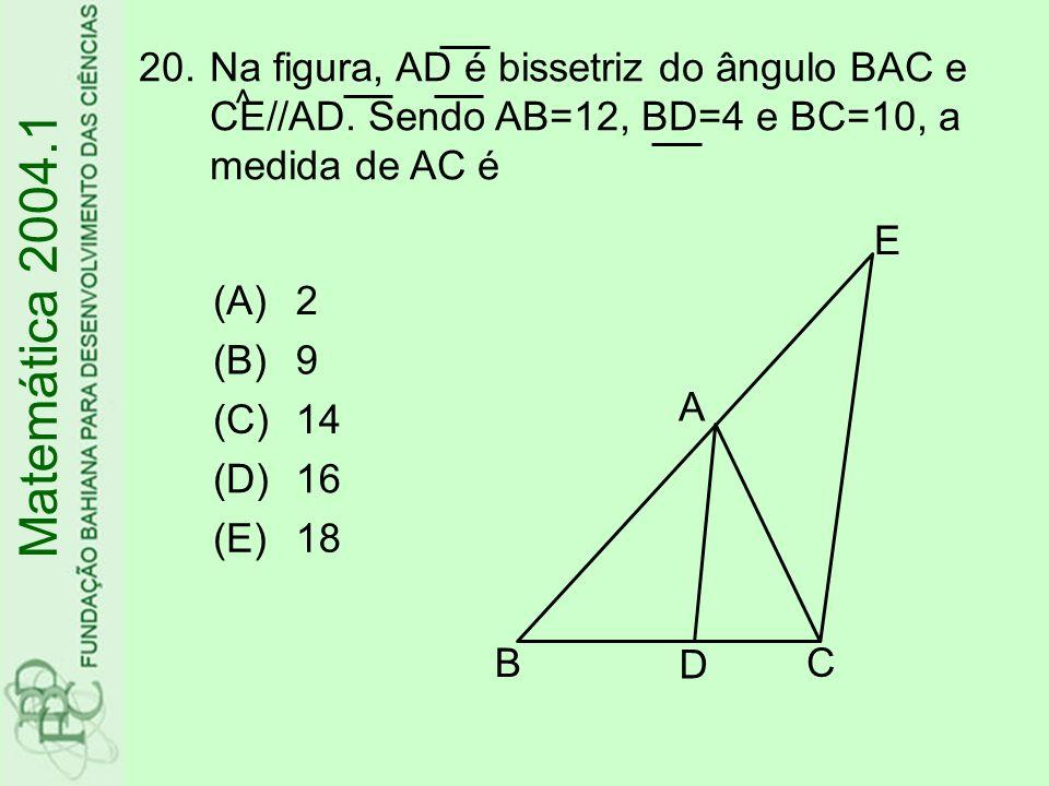 Na figura, AD é bissetriz do ângulo BAC e CE//AD