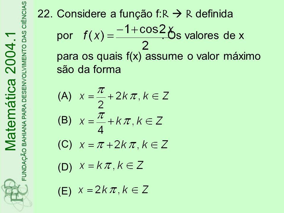 Considere a função f:R  R definida por