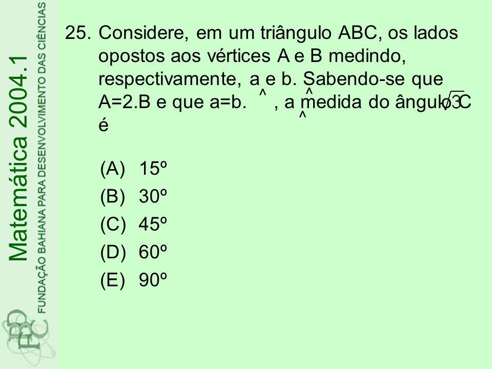 Considere, em um triângulo ABC, os lados opostos aos vértices A e B medindo, respectivamente, a e b. Sabendo-se que A=2.B e que a=b. , a medida do ângulo C é