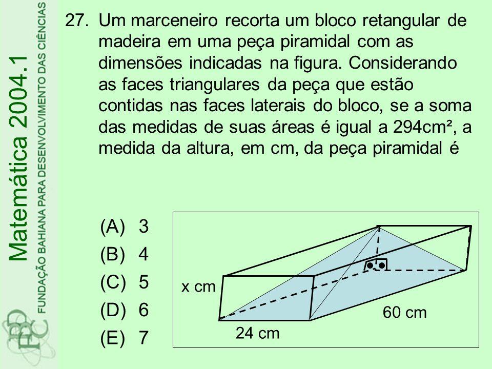 Matemática 2004.1 (A) 3 (B) 4 (C) 5 (D) 6 (E) 7