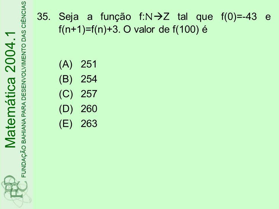 Seja a função f:NZ tal que f(0)=-43 e f(n+1)=f(n)+3
