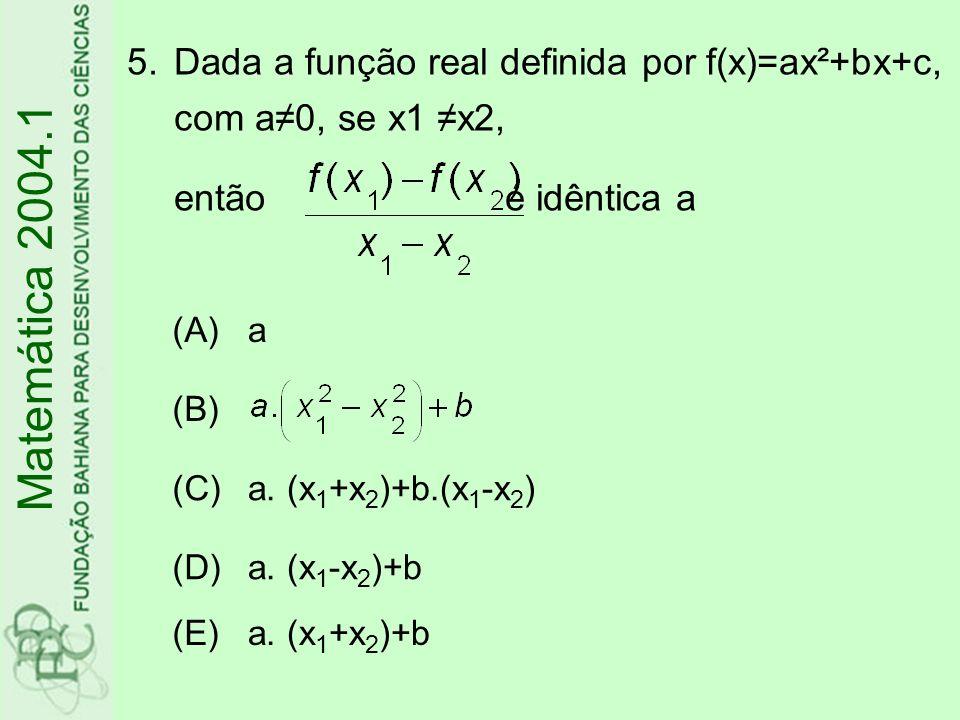 Dada a função real definida por f(x)=ax²+bx+c, com a≠0, se x1 ≠x2, então é idêntica a