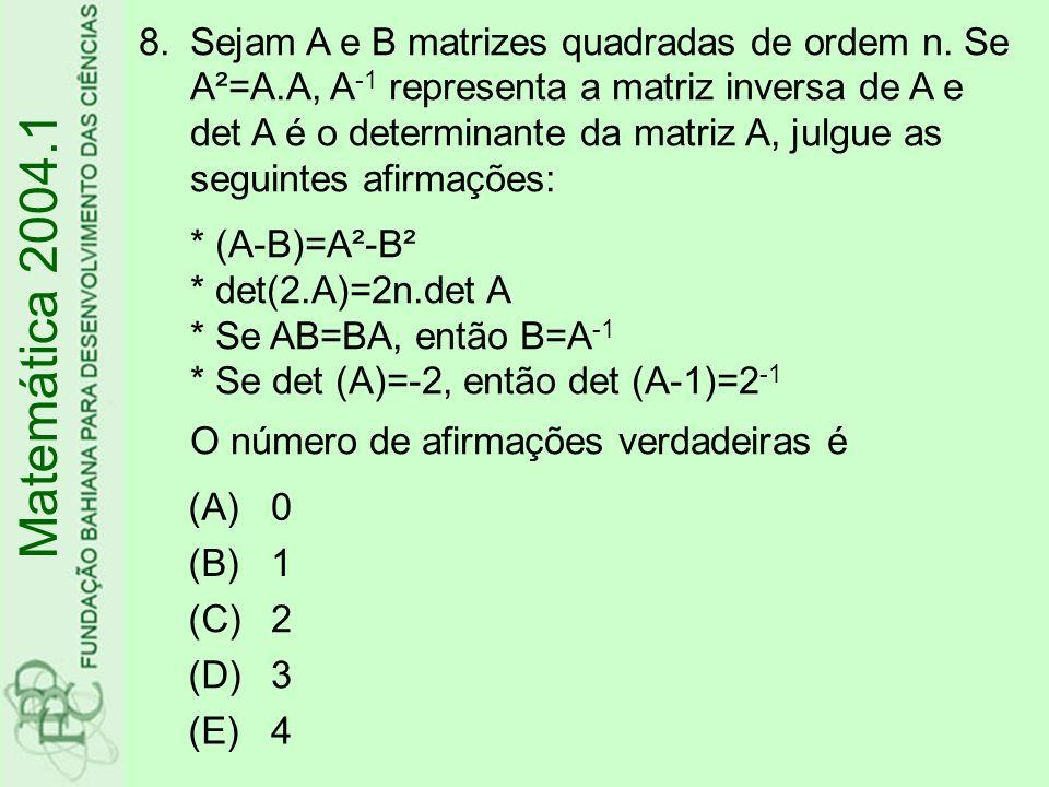 Sejam A e B matrizes quadradas de ordem n. Se A²=A