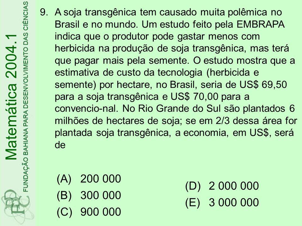 Matemática 2004.1 (A) 200 000 (B) 300 000 (C) 900 000 (D) 2 000 000