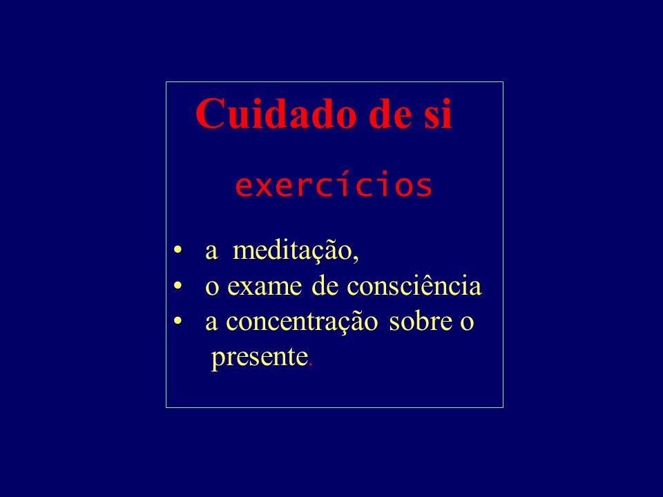Cuidado de si exercícios a meditação, o exame de consciência