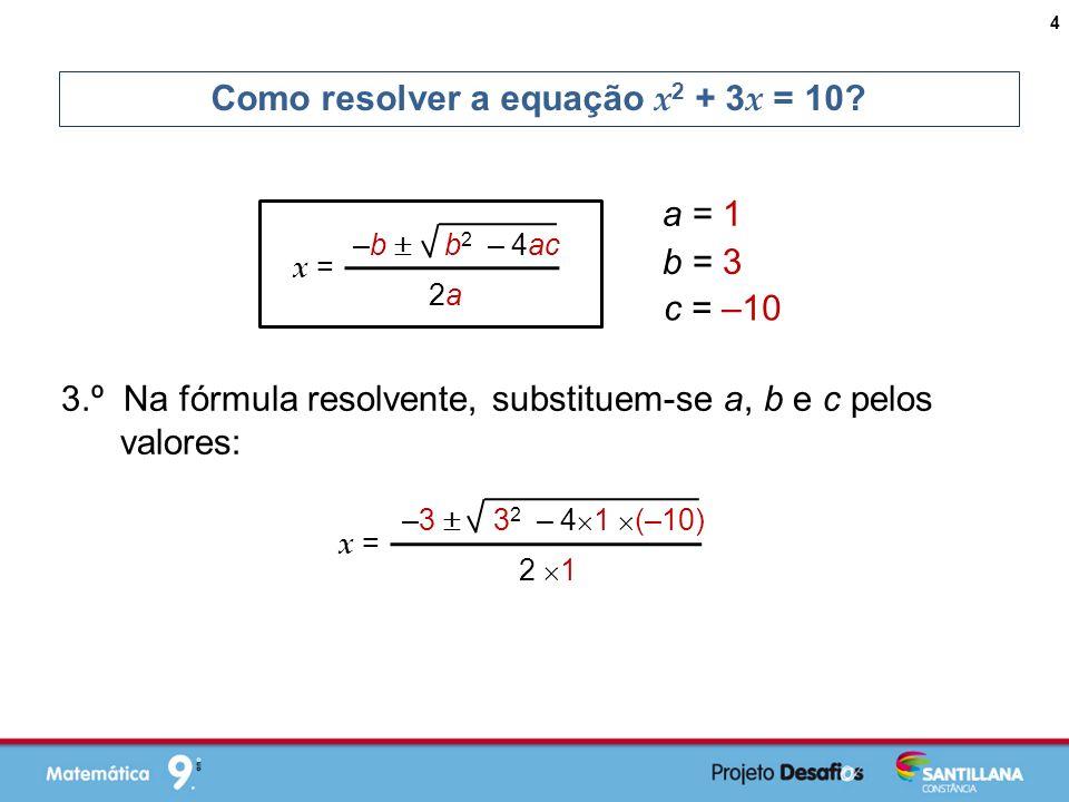 Como resolver a equação x2 + 3x = 10