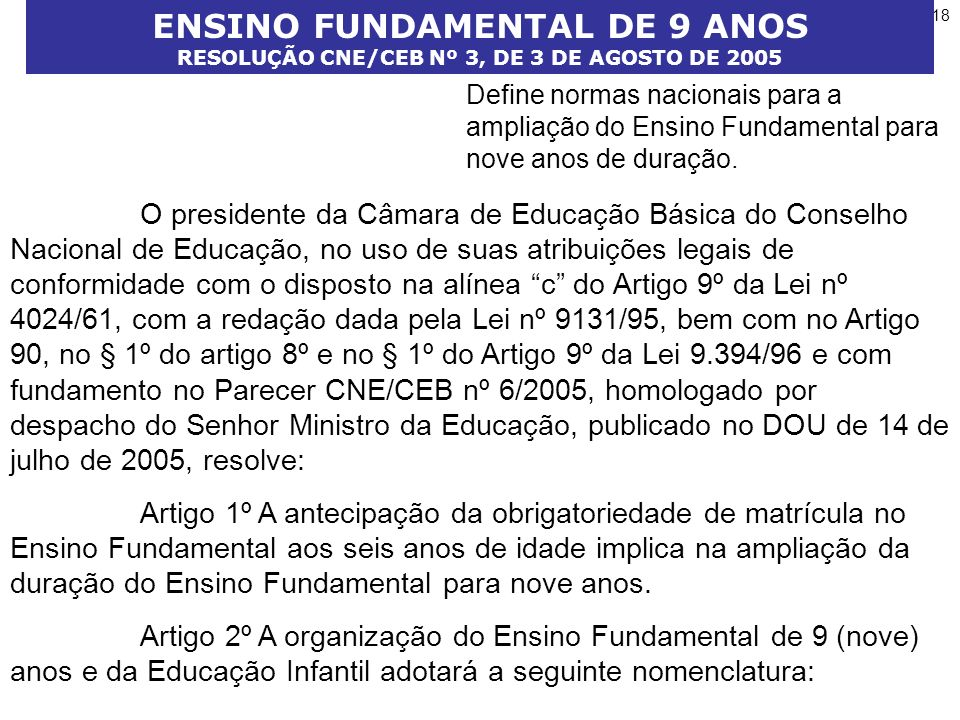 ENSINO FUNDAMENTAL DE 9 ANOS RESOLUÇÃO CNE/CEB Nº 3, DE 3 DE AGOSTO DE 2005