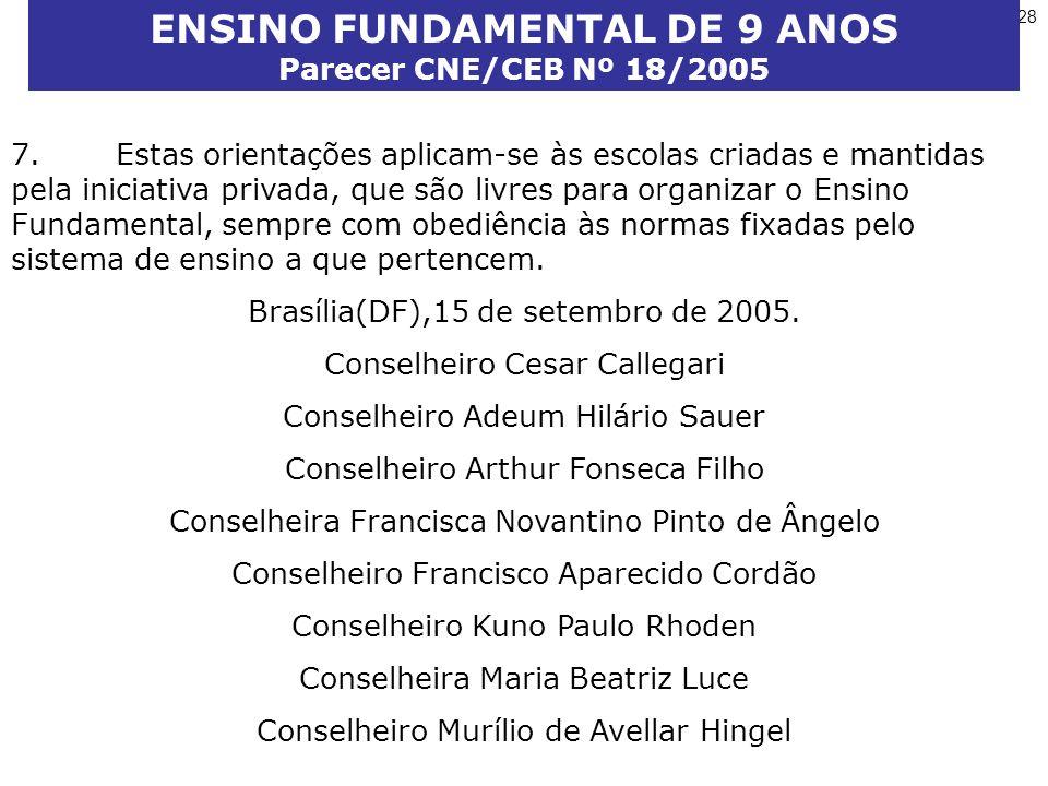 ENSINO FUNDAMENTAL DE 9 ANOS Parecer CNE/CEB Nº 18/2005
