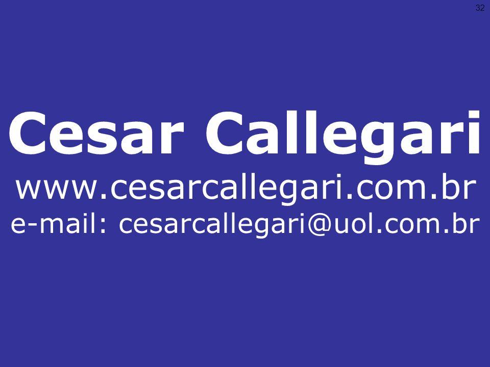 Cesar Callegari www.cesarcallegari.com.br e-mail: cesarcallegari@uol.com.br