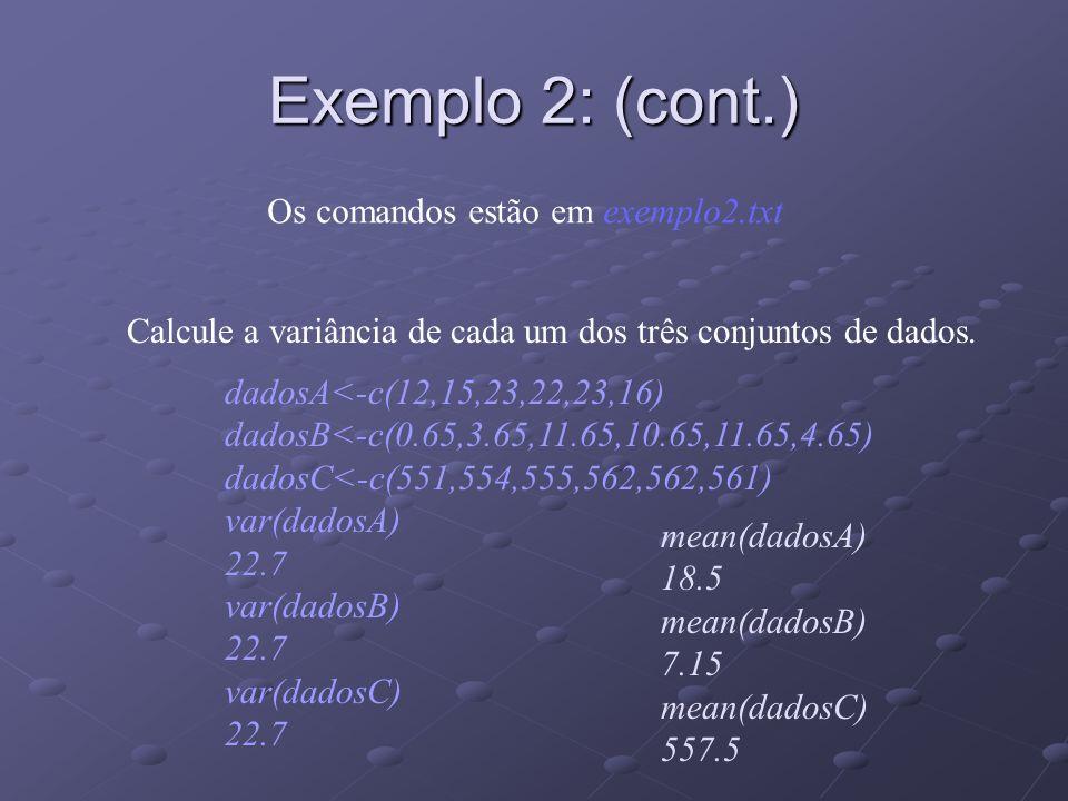 Exemplo 2: (cont.) Os comandos estão em exemplo2.txt