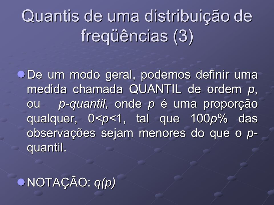 Quantis de uma distribuição de freqüências (3)