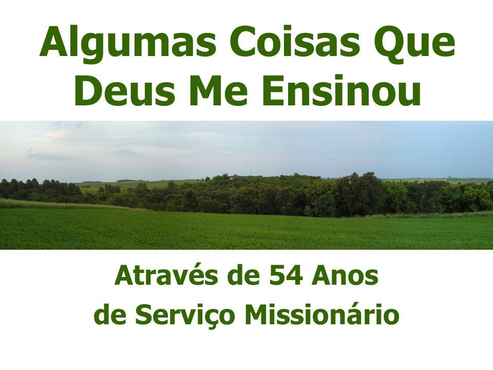 Algumas Coisas Que Deus Me Ensinou de Serviço Missionário