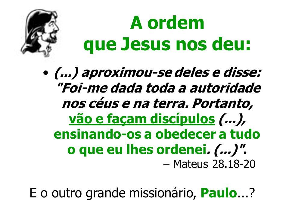 A ordem que Jesus nos deu: