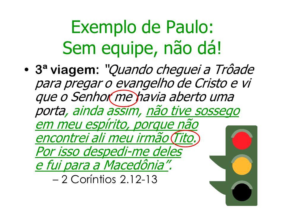 Exemplo de Paulo: Sem equipe, não dá!