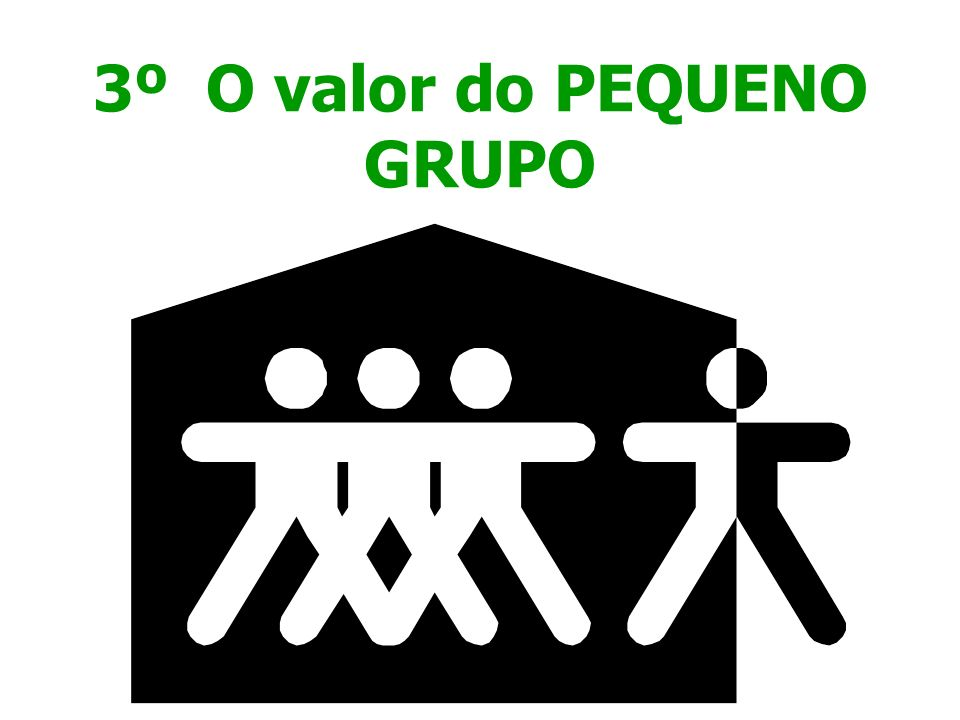 3º O valor do PEQUENO GRUPO