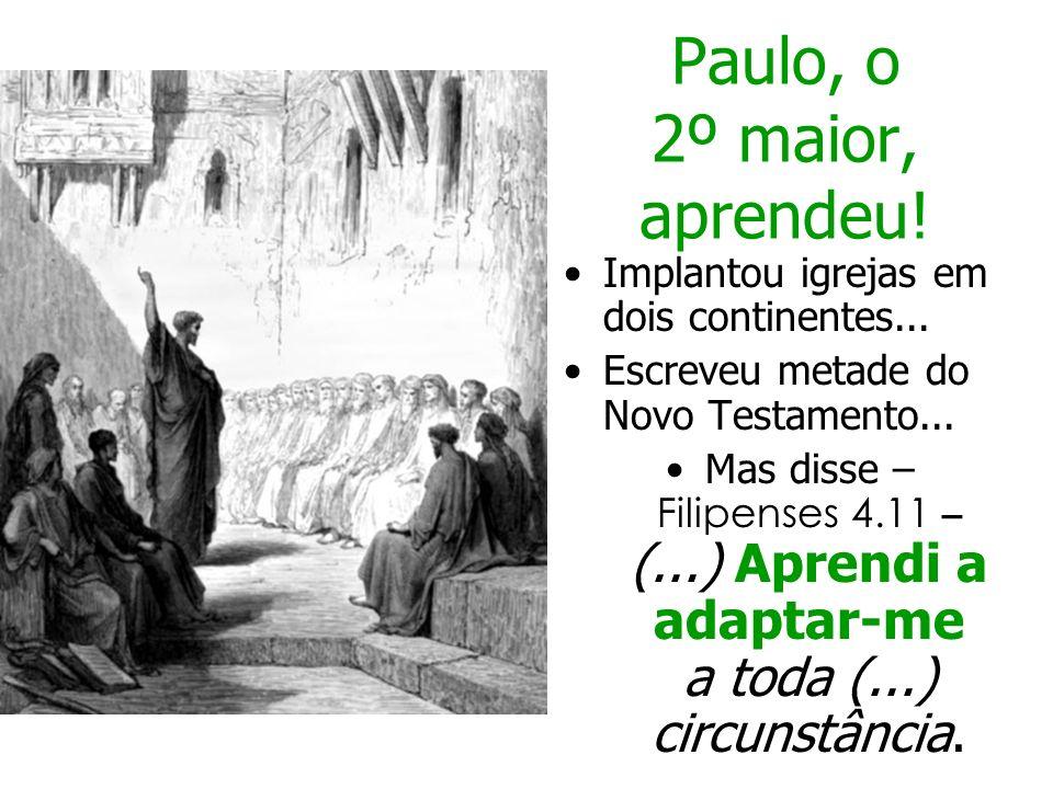 Paulo, o 2º maior, aprendeu!