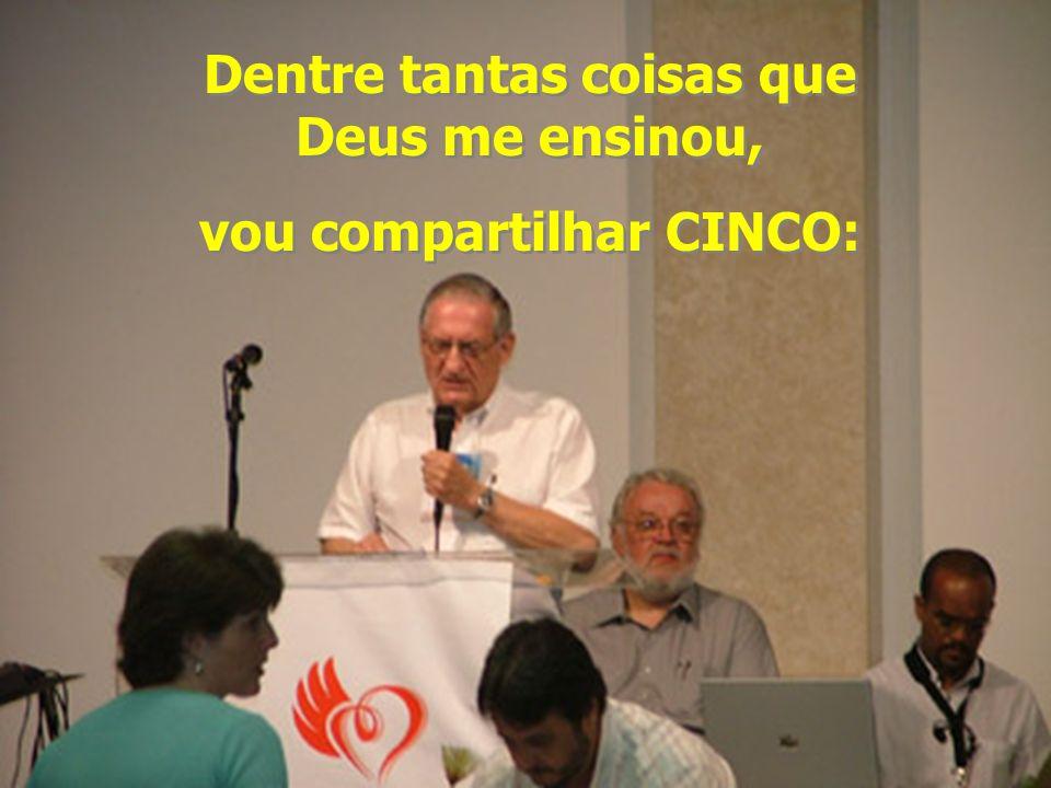 Dentre tantas coisas que Deus me ensinou, vou compartilhar CINCO: