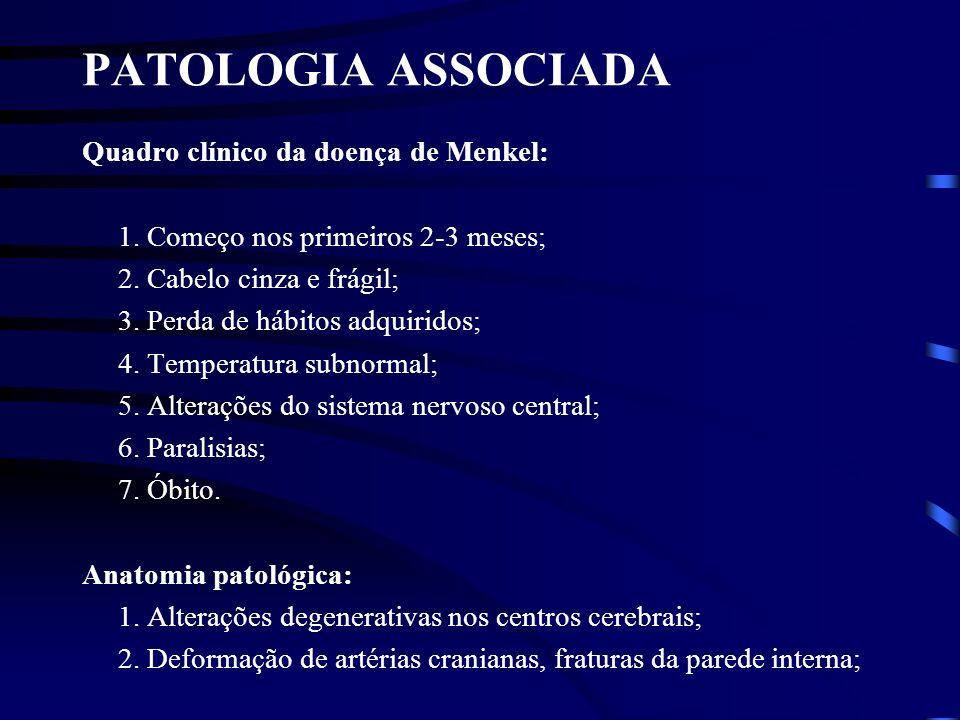 PATOLOGIA ASSOCIADA Quadro clínico da doença de Menkel: