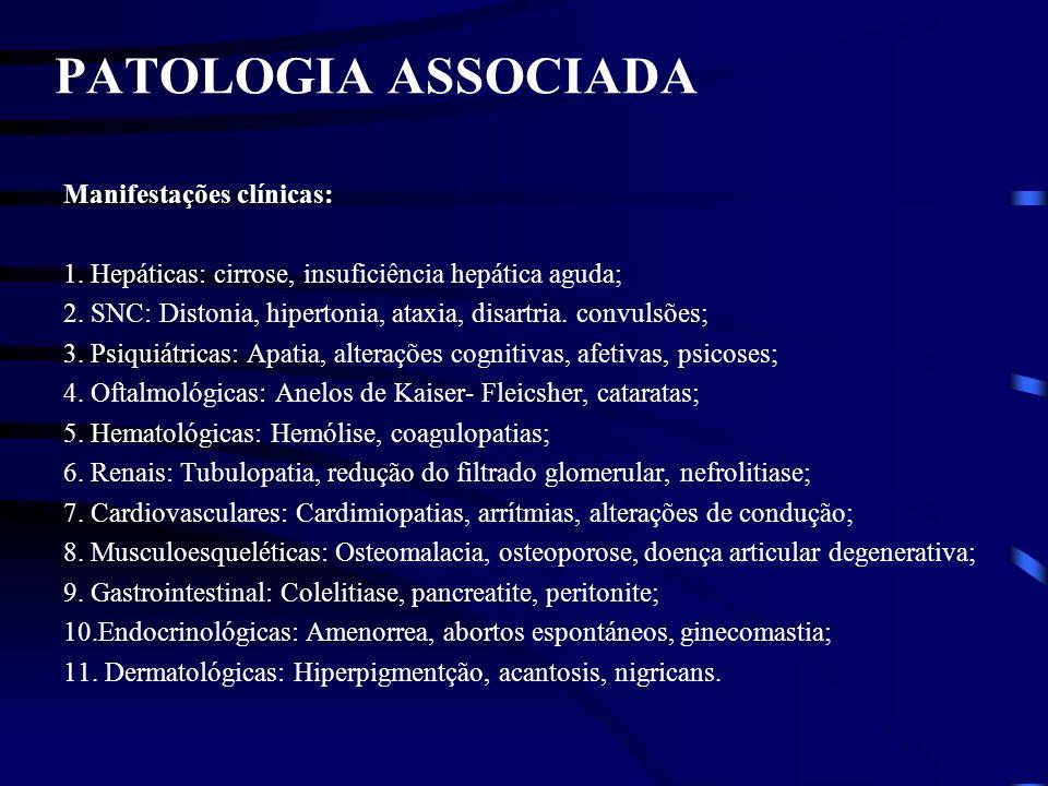 PATOLOGIA ASSOCIADA Manifestações clínicas: