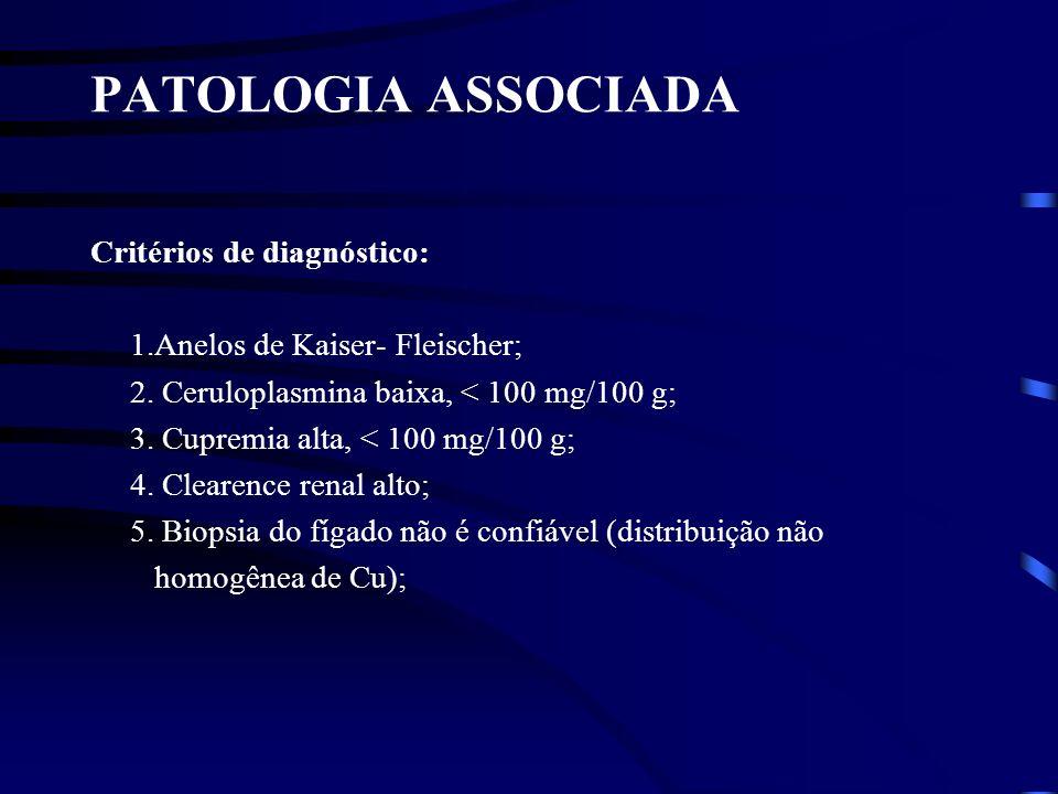 PATOLOGIA ASSOCIADA Critérios de diagnóstico: