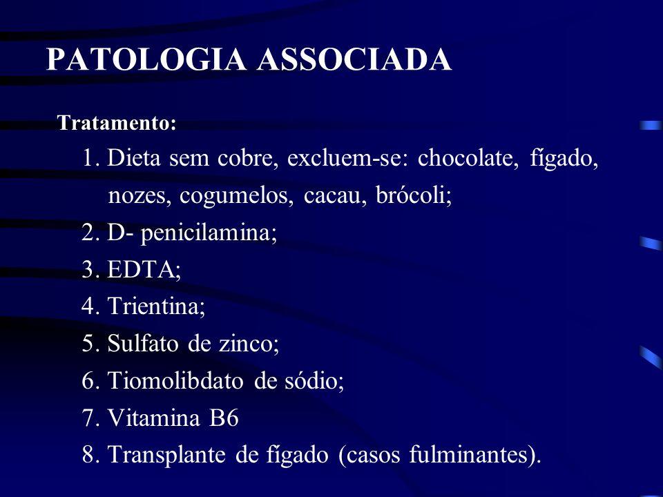 PATOLOGIA ASSOCIADA nozes, cogumelos, cacau, brócoli;